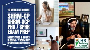 10 Week (50 Hrs) LIVE and Interactive Evening Online PHR, SPHR, SHRM-CP & SHRM-SCP Exam Prep Training Class Webcast Starting August 20 2019
