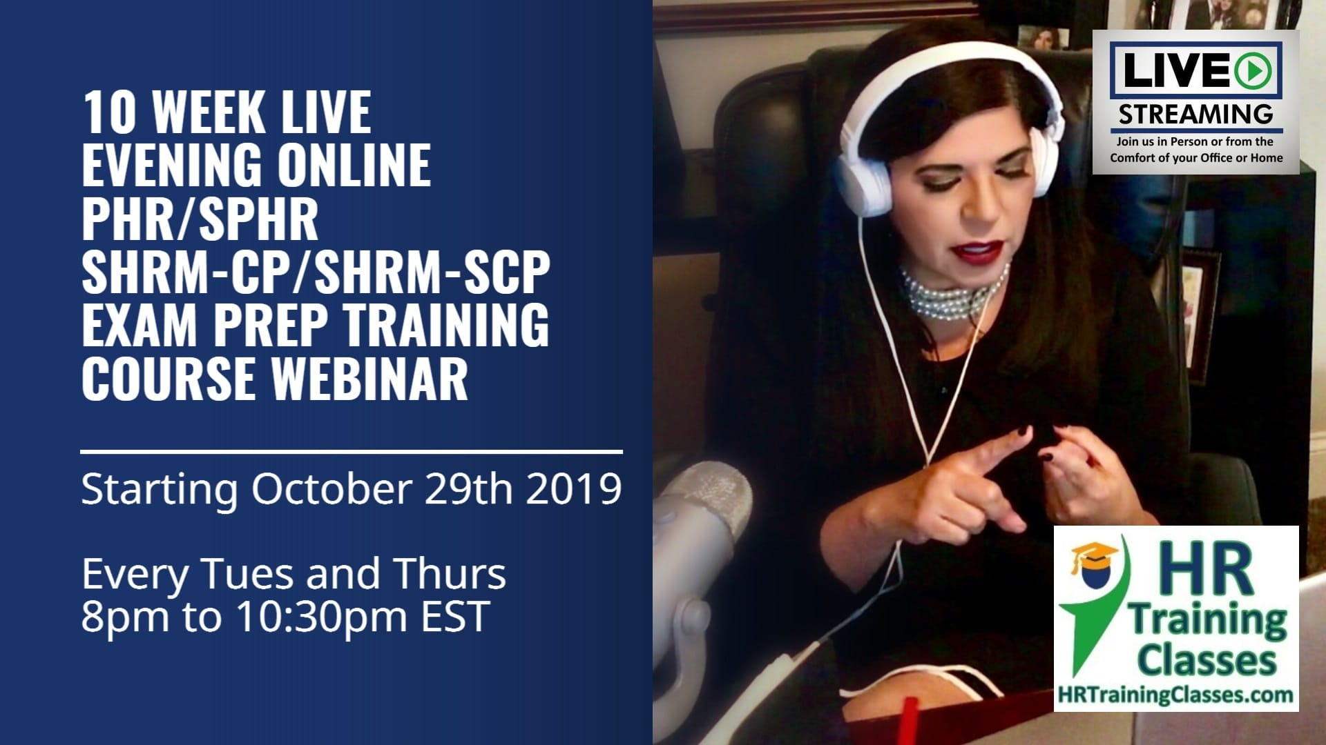 10 Week (50 Hrs) LIVE and Interactive Evening Online PHR, SPHR, SHRM-CP & SHRM-SCP Exam Prep Training Class Webcast Starting October 29 2019