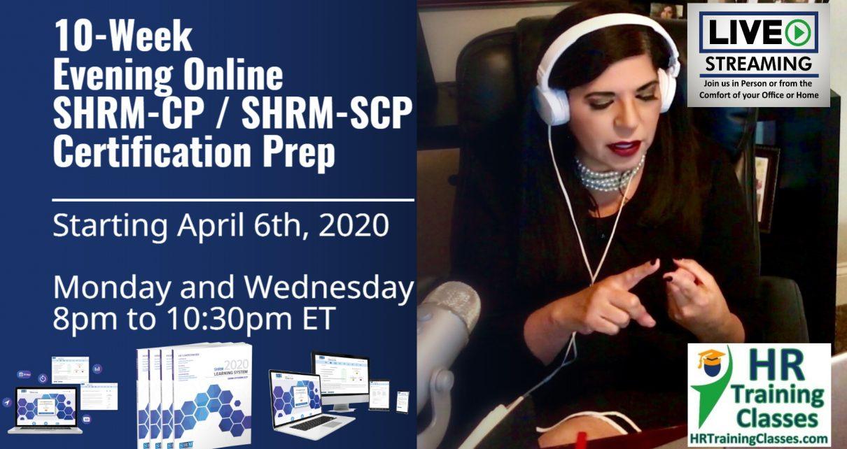 10 Week Live Online SHRM-CP, SHRM-SCP Exam Prep starting 4-6-20 and led by Elga lejarza-Penn, aPHR, PHR, SPHR, SHRM-CP, SHRM-SCP 8-1030pm