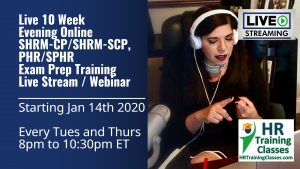 10 Week Live Online SHRM-CP, SHRM-SCP, PHR, SPHR Exam Prep starting 1-14-20 and led by Elga lejarza-Penn, aPHR, PHR, SPHR, SHRM-CP, SHRM-SCP 8-1030pm
