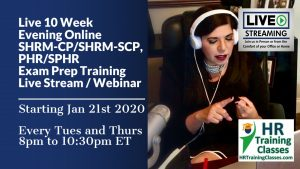 10 Week Live Online SHRM-CP, SHRM-SCP, PHR, SPHR Exam Prep starting 1-21-20 and led by Elga lejarza-Penn, aPHR, PHR, SPHR, SHRM-CP, SHRM-SCP 8-1030pm