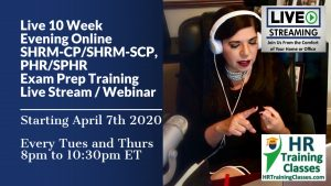 10 Week Live Online SHRM-CP, SHRM-SCP, PHR, SPHR Exam Prep starting 4-7-20 and led by Elga lejarza-Penn, aPHR, PHR, SPHR, SHRM-CP, SHRM-SCP 8-1030pm