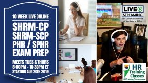 10 Week Live Online SHRM-CP, SHRM-SCP, PHR, SPHR Exam Prep starting 8-20-19 and led by Elga lejarza-Penn, aPHR, PHR, SPHR, SHRM-CP, SHRM-SCP 8-1030pm