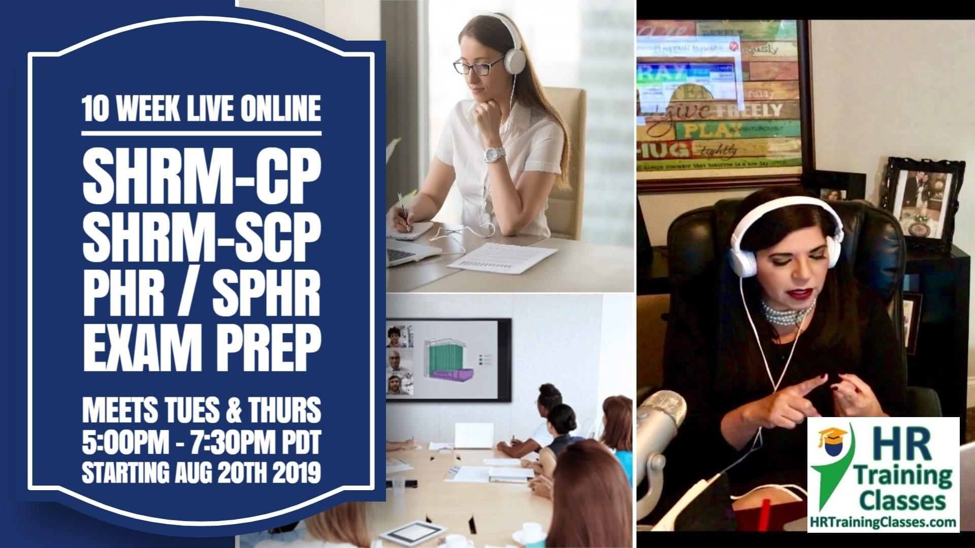 10 Week Live Online SHRM-CP, SHRM-SCP, PHR, SPHR Exam Prep starting 8-20-19 and led by Elga lejarza-Penn, aPHR, PHR, SPHR, SHRM-CP, SHRM-SCP