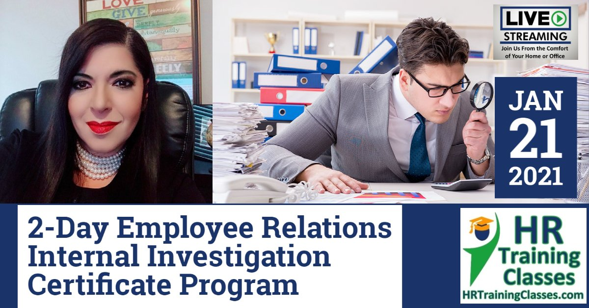 2-Day Employee Relations Internal Investigation Certificate Program (Starts 1-21-2021)