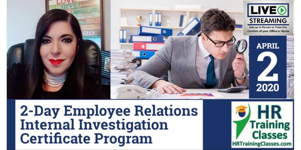 2-Day Employee Relations Internal Investigation Certificate Program (Starts 4-2-2020)
