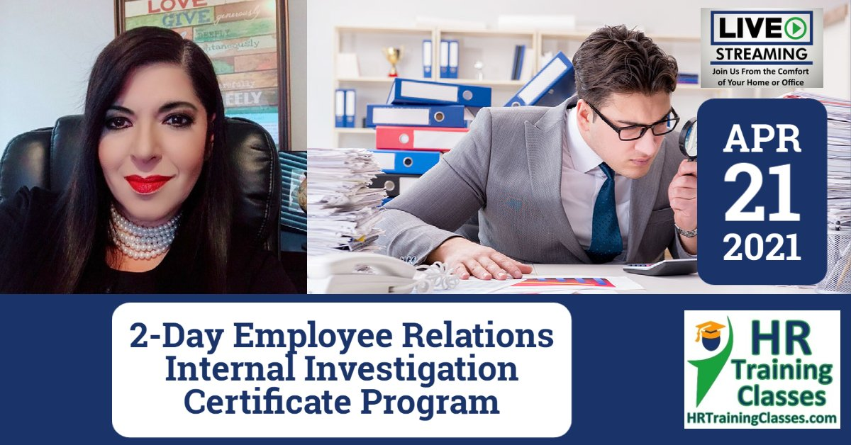 2-Day Employee Relations Internal Investigation Certificate Program (Starts 4-21-2021)