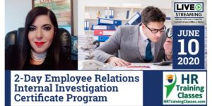 2-Day Employee Relations Internal Investigation Certificate Program (Starts 6-10-2020)