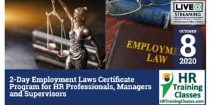 2-Day Employment Laws Certificate Program for HR Professionals, Managers and Supervisors (Starting 10_8_2020)