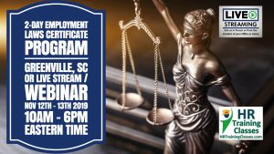 2 Day Employment Laws Certificate Program with Elga Lejarza-Penn in Greenville SC or join us online via Live Stream Webinar! Starting November 12 2019