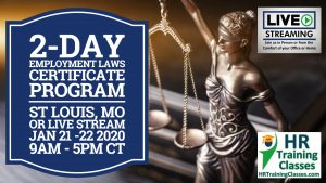 2 Day Employment Laws Certificate Program with Elga Lejarza-Penn in St Louis MO or join us online via Live Stream Webinar Starting January 21 2020