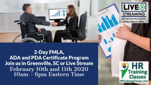 2-Day FMLA, ADA and PDA Certificate Program with Elga Lejarza-Penn in Greenville SC or join us online via Live Stream Webinar! Starting February 10 2020