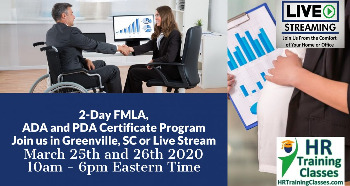 2-Day FMLA, ADA and PDA Certificate Program with Elga Lejarza-Penn in Greenville SC or join us online via Live Stream Webinar! Starting March 25 2020