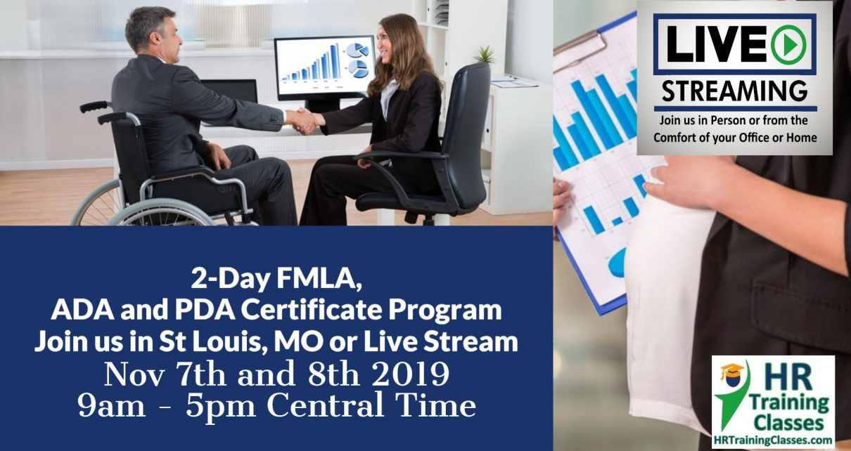 2 Day In-Person FMLA ADA and PDA Certificate Program Nov 7 and 8 2019 St Louis Missouri