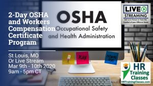 2 Day OSHA and Workers Compensation Certificate Program with Elga Lejarza-Penn in St Louis MO or join us online via Live Stream Webinar Starting March 9 2020