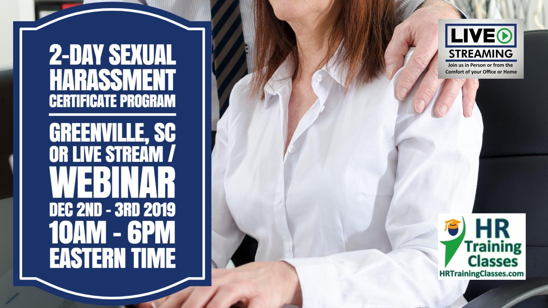 2 Day Sexual Harassment Certificate Program with Elga Lejarza-Penn in Greenville SC or join us online via Live Stream Webinar! Starting December 2 2019