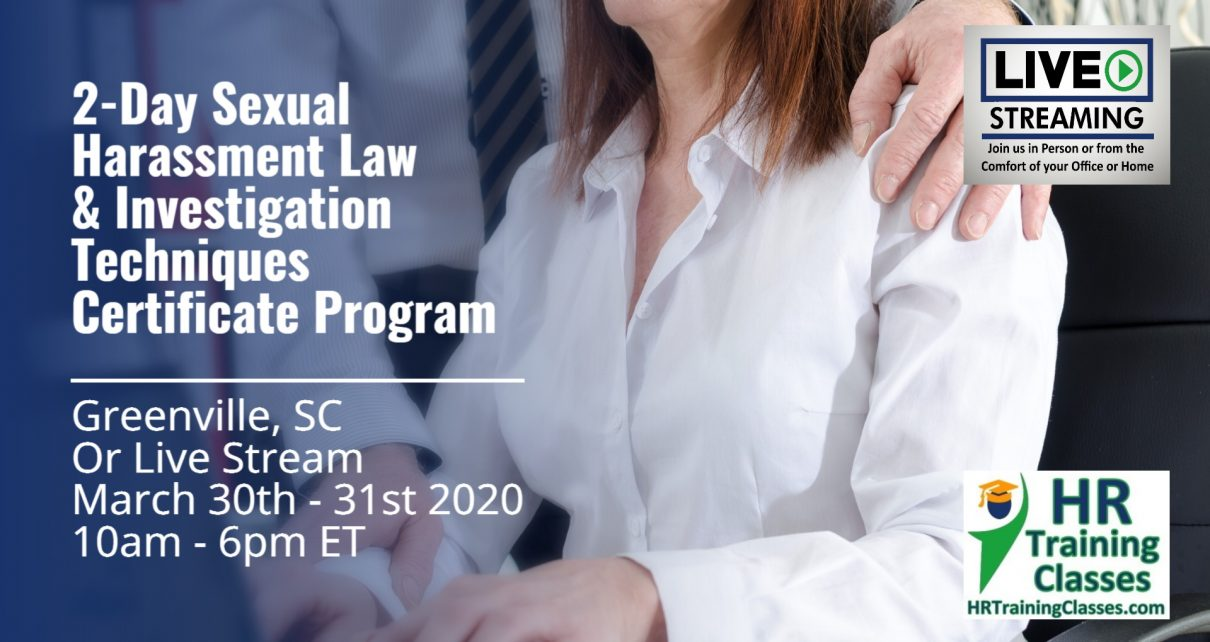 2 Day Sexual Harassment Law and Investigation Techniques Certificate Program with Elga Lejarza-Penn in Greeville SC or join us online via Live Stream Webinar! Starting March 30 2020