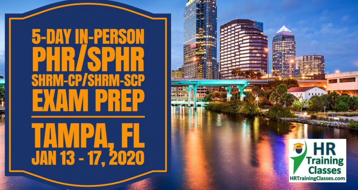 5 DAY PHR, SPHR, SHRM-CP, SHRM-SCP EXAM PREP BOOT CAMP IN TAMPA, FL (STARTS 1-13-2020)