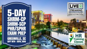 5-Day In-Person PHR, SPHR, SHRM-CP and SHRM-SCP Exam Prep Boot Camp in Greenville South Carolina starting 9-16-2019 and led by Elga lejarza-Penn