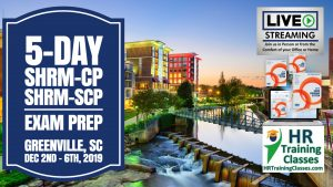 5-Day In-Person SHRM-CP and SHRM-SCP Exam Prep Boot Camp in Greenville South Carolina starting 12-2-2019 and led by Elga lejarza-Penn