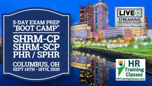 5 Day PHR, SPHR, SHRM-CP and SHRM-SCP Exam Prep Boot Camp Class in Columbus OH starting 9-14-2020 and led by Elga lejarza-Penn