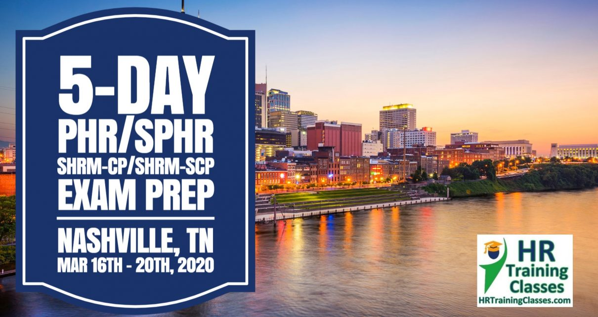 5 Day PHR, SPHR, SHRM-CP and SHRM-SCP Exam Prep Boot Camp Class in Nashville TN starting 3-16-2020 and led by Elga lejarza-Penn