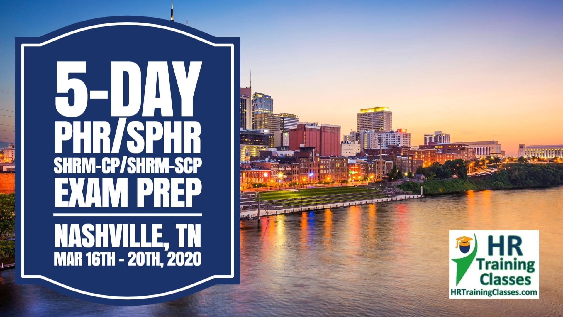 5 Day SHRM-CP, SHRM-SCP, PHR, SPHR Exam Prep Boot Camp in Nashville, TN (Starts 3/16/2020)