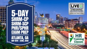 5-Day PHR, SPHR, SHRM-CP and SHRM-SCP Exam Prep Boot Camp in Atlanta, GA or via Interactive Live Stream Webinar starting 11-18-2019 and led by Elga lejarza-Penn