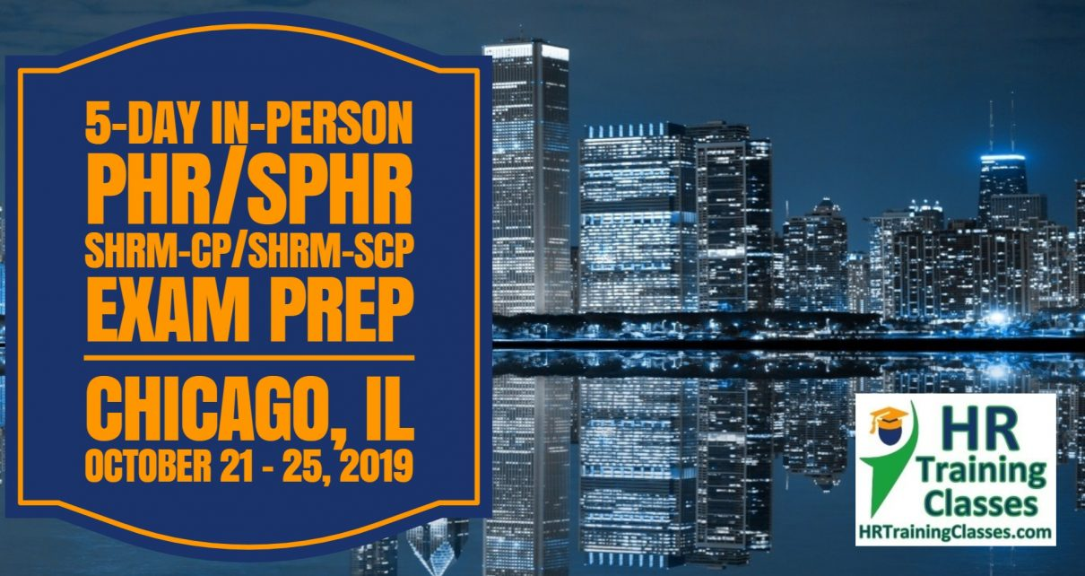 5-Day PHR, SPHR, SHRM-CP and SHRM-SCP Exam Prep Boot Camp in Chicago, IL Oct 21 - 25, 2019
