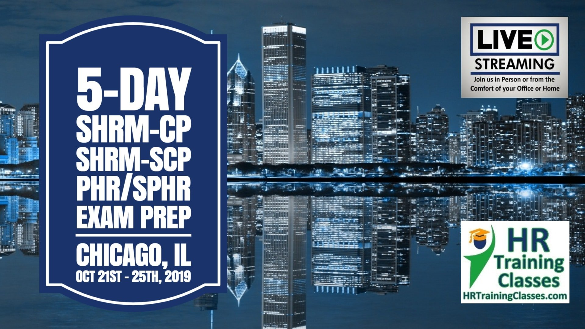 5-Day PHR, SPHR, SHRM-CP and SHRM-SCP Exam Prep Boot Camp in Chicago, IL or via Interactive Live Stream Webinar Oct 21 - 25, 2019 led by Elga Lejarza-Penn