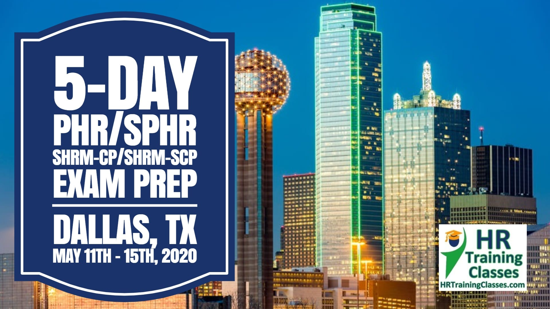 5-Day PHR, SPHR, SHRM-CP and SHRM-SCP Exam Prep Boot Camp in Dallas, TX starting 5-11-2020 and led by Elga lejarza-Penn