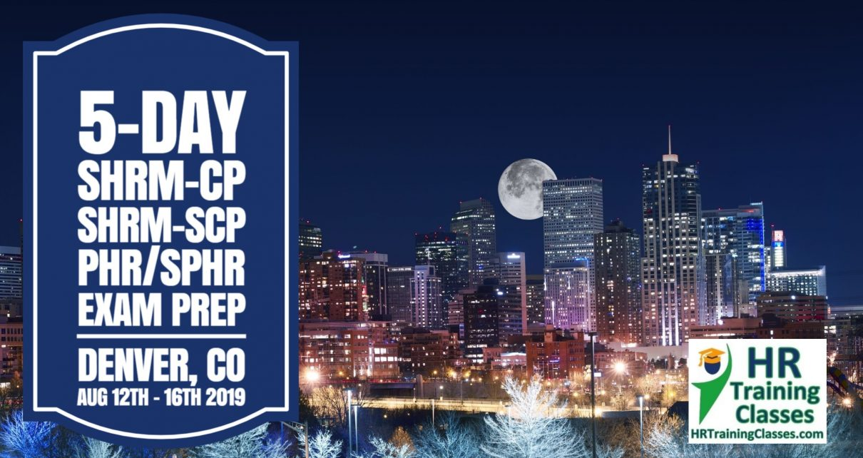 5 Day SHRM-CP, SHRM-SCP, PHR, SPHR Exam Prep Boot Camp in Denver starting 8-12-19 and led by Elga lejarza-Penn