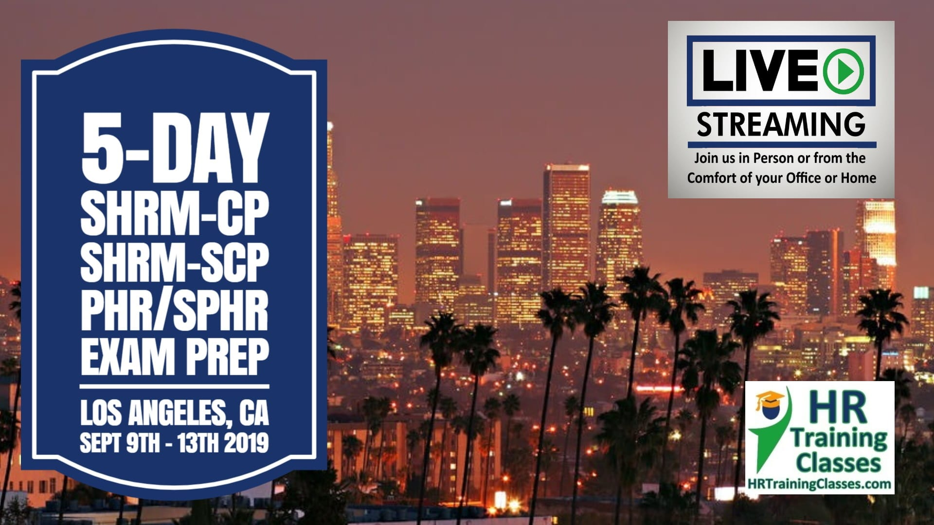 5 Day SHRM-CP, SHRM-SCP, PHR, SPHR Exam Prep Boot Camp in Los Angeles starting 9-9-19 and led by Elga lejarza-Penn remote option