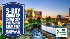 5 Day SHRM-CP, SHRM-SCP, PHR, SPHR Exam Prep Workshop in Greenville starting 7-13-20 and led by Elga lejarza-Penn