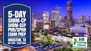 5 Day SHRM-CP, SHRM-SCP, PHR, SPHR Exam Prep Workshop in Houston, TX starting 10-19-20 and led by Elga lejarza-Penn