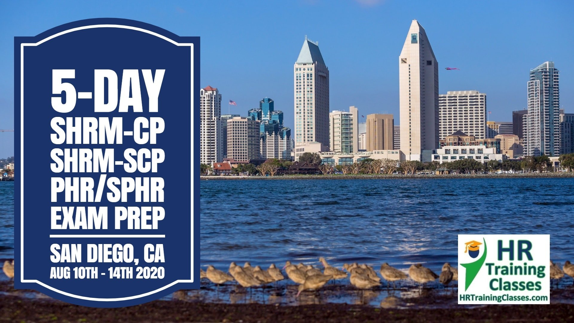 5 Day SHRM-CP, SHRM-SCP, PHR, SPHR Exam Prep Workshop in San Diego, CA starting 8-10-20 and led by Elga lejarza-Penn