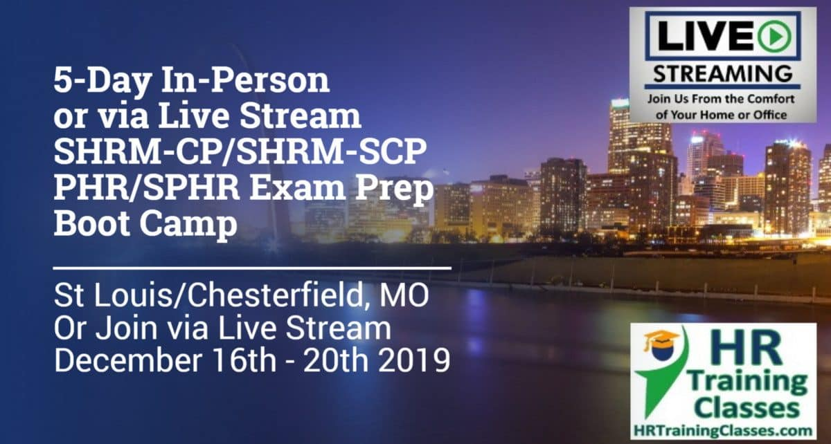 5 Day SHRM-CP, SHRM-SCP, PHR, SPHR Exam Prep Workshop in St Louis Chesterfield Missouri starting 12-16-19 and led by Elga lejarza-Penn