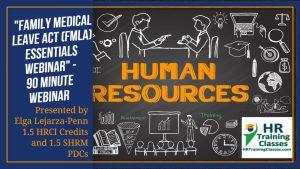 Family Medical Leave Act (FMLA) Essentials Webinar Presented by Elga Lejarza-Penn