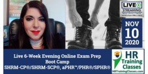 HRTrainingClasses (11-10-2020 Live Stream) 6-Week SHRM-CP, SHRM-SCP, aPHR, PHR, SPHR Exam Prep Boot Camp