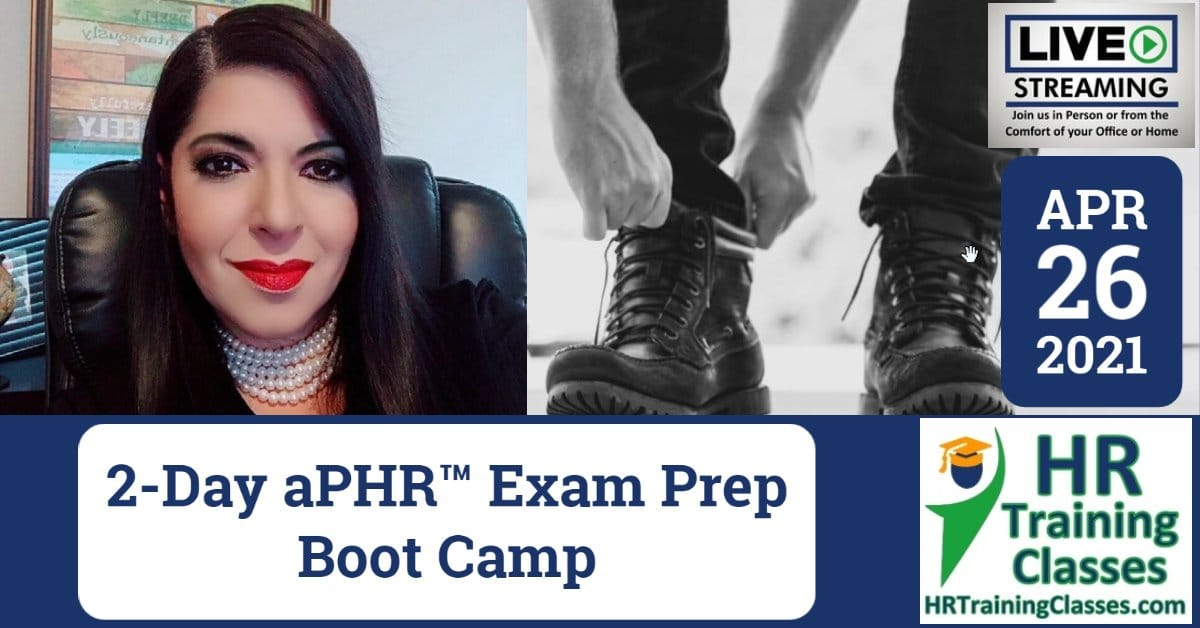HRTrainingClasses (4-26-2021) 2-Day aPHR Exam Prep Boot Camp