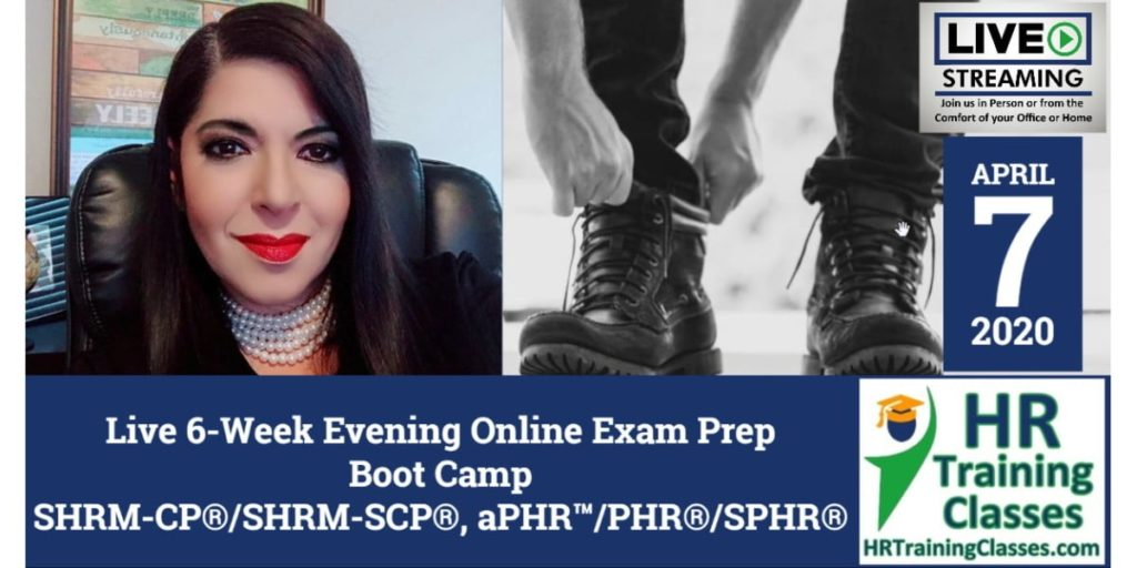 Live 6-Week Evening Online SHRM-CP®, SHRM-SCP®, aPHR™, PHR®, SPHR® Exam Prep Boot Camp (Starts 4/7/2020)