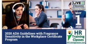 HRTrainingClasses (5-1-2020 St Louis, MO) 2020 ADA Guidelines with Fragrance Sensitivity in the Workplace Certificate Program