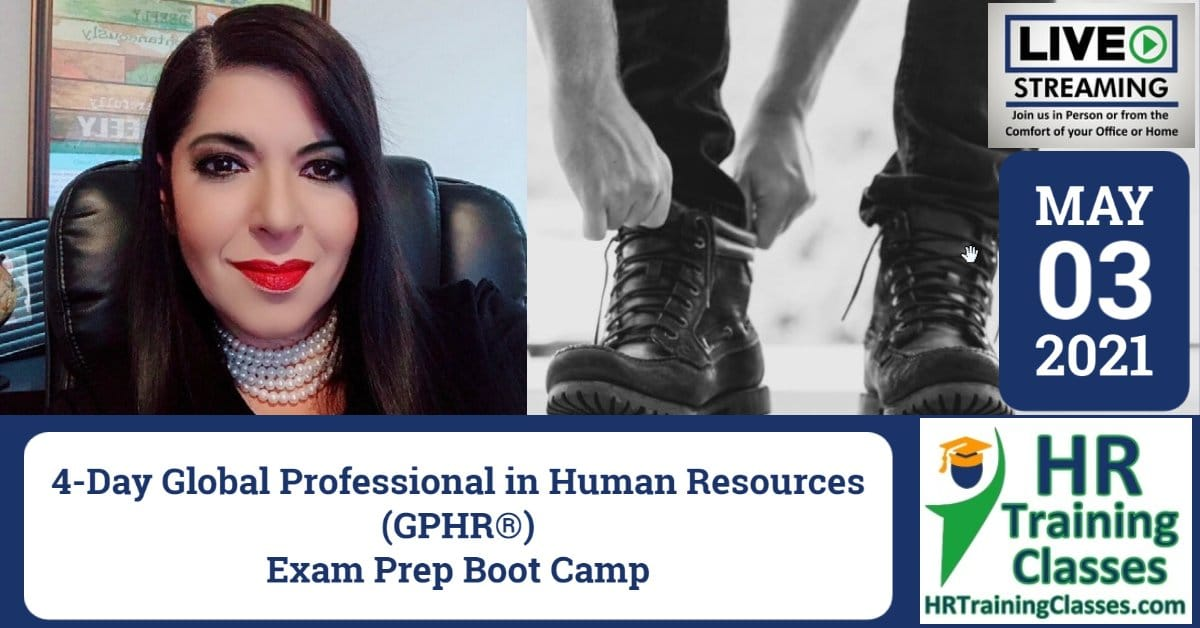 HRTrainingClasses (5-3-2021) 4-Day Global Professional in Human Resources (GPHR®) Exam Prep Boot Camp