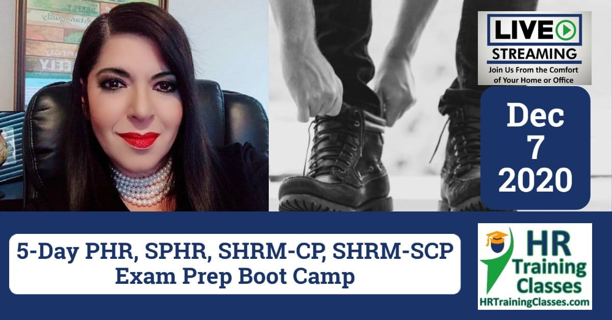 HRTrainingClasses 5-Day PHR, SPHR, SHRM-CP, SHRM-SCP Exam Prep Boot Camp (Starting 12-7-2020)