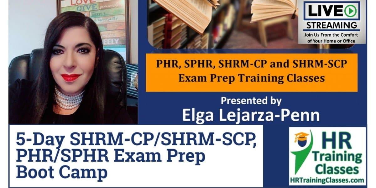 (HRTrainingClasses) 5 Day SHRM-CP, SHRM-SCP, PHR & SPHR Exam Prep Boot Camp Live Stream