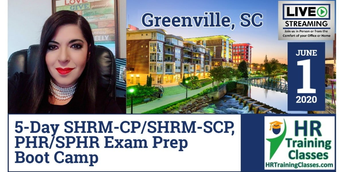 (HRTrainingClasses) 5 Day SHRM-CP, SHRM-SCP, PHR & SPHR Exam Prep Boot Camp in Greenville, SC (Starting 6-1-2020)