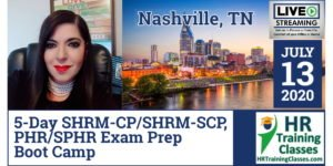 (HRTrainingClasses) 5 Day SHRM-CP, SHRM-SCP, PHR & SPHR Exam Prep Boot Camp in Nashville, TN (Starting 7-13-2020)