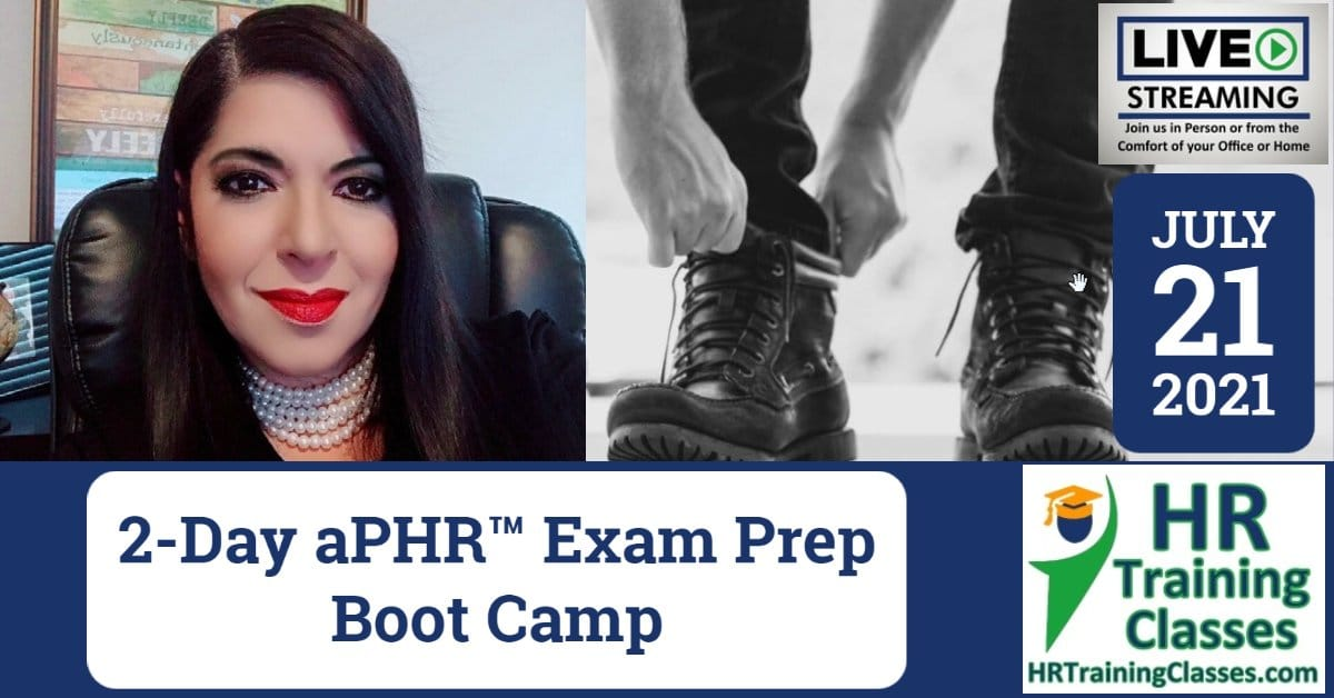 HRTrainingClasses (7-21-2021) 2-Day aPHR Exam Prep Boot Camp