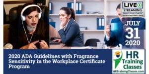 HRTrainingClasses (7-31-2020 Chesterfield _ St Louis, MO) 2020 ADA Guidelines with Fragrance Sensitivity in the Workplace Certificate Program
