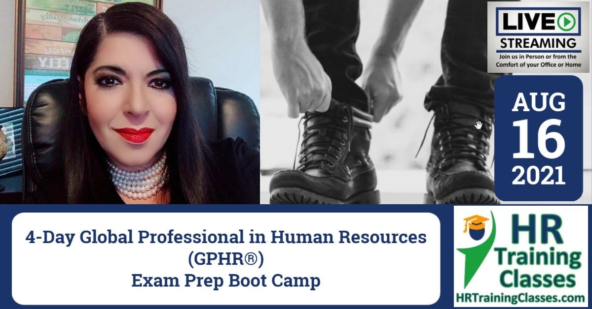HRTrainingClasses (8-16-2021) 4-Day Global Professional in Human Resources (GPHR®) Exam Prep Boot Camp